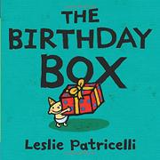 THE BIRTHDAY BOX by Leslie Patricelli
