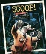 SCOOP! by John Kelly