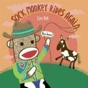 SOCK MONKEY RIDES AGAIN by Cece Bell