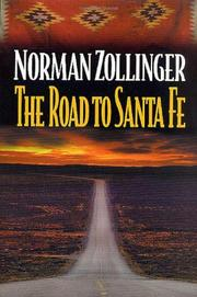 THE ROAD TO SANTA FE by Norman Zollinger