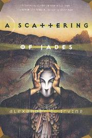 A SCATTERING OF JADES by Alexander C. Irvine