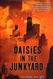 DAISIES IN THE JUNKYARD by Michael Enright