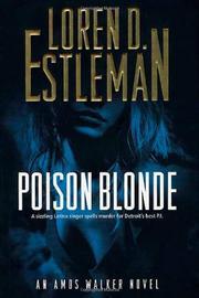 POISON BLONDE by Loren D. Estleman