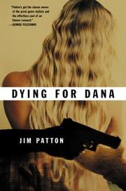 DYING FOR DANA by Jim Patton