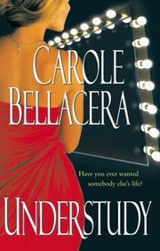 UNDERSTUDY by Carole Bellacera