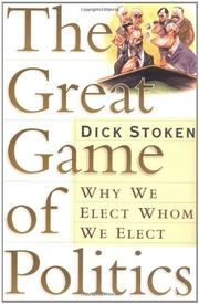 THE GREAT GAME OF POLITICS by Dick Stoken