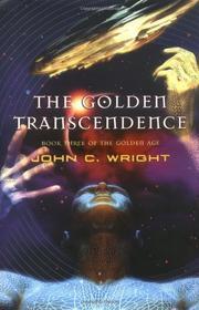 THE GOLDEN TRANSCENDENCE by John C. Wright