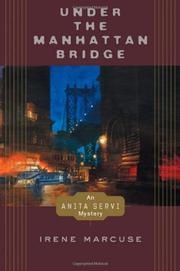 UNDER THE MANHATTAN BRIDGE by Irene Marcuse