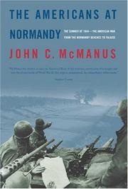 THE AMERICANS AT NORMANDY by John C. McManus