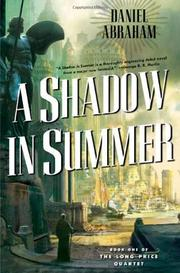 A SHADOW IN SUMMER by Daniel Abraham