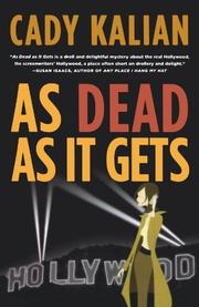AS DEAD AS IT GETS by Cady Kalian