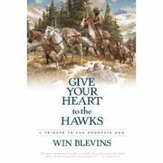 GIVE YOUR HEART TO THE HAWKS by Win Blevins