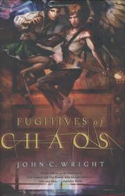 FUGITIVES OF CHAOS by John C. Wright