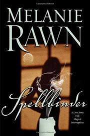 SPELLBINDER by Melanie Rawn