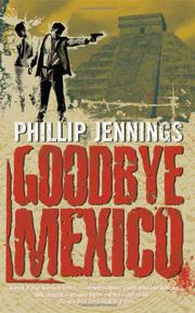GOODBYE MEXICO by Phillip Jennings