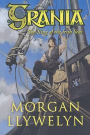 GRANIA: She-King of the Irish Seas by Morgan Llywelyn
