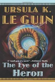 THE EYE OF THE HERON by Ursula K. Le Guin