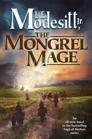 THE MONGREL MAGE  by L.E. Modesitt Jr.