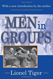 MEN IN GROUPS by Lionel Tiger