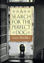 A SEARCH FOR THE PERFECT DOG by Gary Shiebler