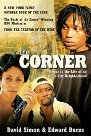 THE CORNER: A Year in the Life of an Inner-City Neighborhood by David & Edward Burns Simon