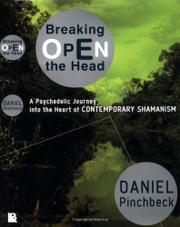 BREAKING OPEN THE HEAD by Daniel Pinchbeck