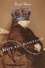 ROYAL BABYLON by Karl Shaw