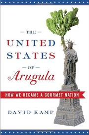 THE UNITED STATES OF ARUGULA by David Kamp