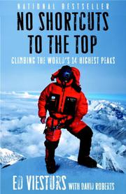 NO SHORTCUTS TO THE TOP by Ed Viesturs