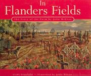 IN FLANDERS FIELDS: The Story of the Poem by John McCrae by Linda Granfield
