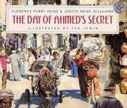 THE DAY OF AHMED'S SECRET by Florence Parry & Judith Heide Gilliland Heide