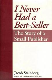 I NEVER HAD A BEST-SELLER by Jacob Steinberg