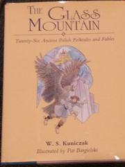 THE GLASS MOUNTAIN by W.S. Kuniczak