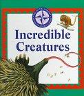 INCREDIBLE CREATURES by Claire Craig