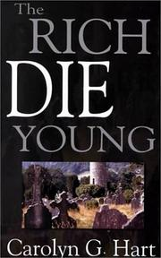 THE RICH DIE YOUNG by Carolyn Hart
