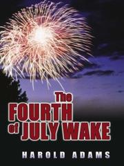 THE FOURTH OF JULY WAKE by Harold Adams