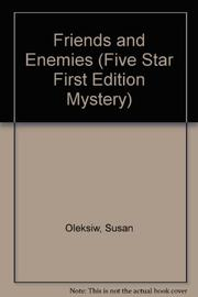 FRIENDS AND ENEMIES by Susan Oleksiw