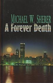 A FOREVER DEATH by Michael W. Sherer