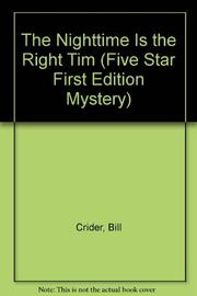 THE NIGHTTIME IS THE RIGHT TIME by Bill Crider
