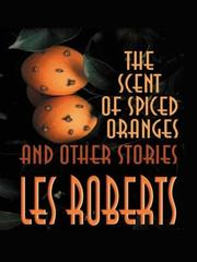THE SCENT OF SPICED ORANGES by Les Roberts