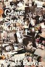 THE GAME SHOW KING by Chuck Barris