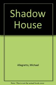 SHADOW HOUSE by Michael Allegretto