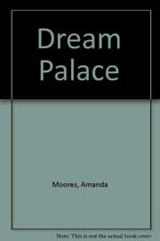 DREAM PALACE by Amanda Moores