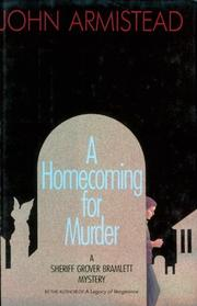 A HOMECOMING FOR MURDER by John Armistead