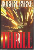 THRILL by Robert Byrne