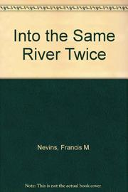 INTO THE SAME RIVER TWICE by Jr. Nevins