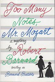 TOO MANY NOTES, MR. MOZART by Bernard Bastable