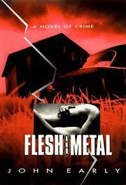 FLESH AND METAL by John Early
