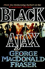 BLACK AJAX by George MacDonald Fraser