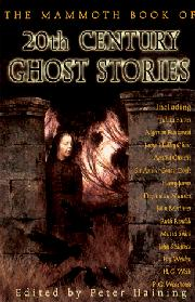 THE MAMMOTH BOOK OF 20TH CENTURY GHOST STORIES by Peter Haining